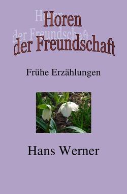 Horen der Freundschaft von Werner,  Hans