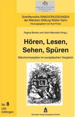 Hören, Lesen, Sehen, Spüren von Bendix,  Regina, Marzolph,  Ulrich