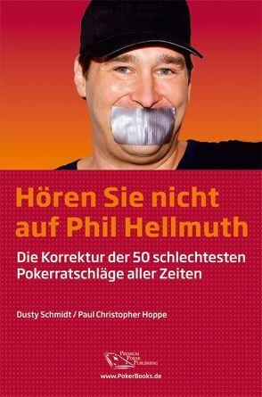 Hören Sie nicht auf Phil Hellmuth von Hoppe,  Paul, Schmidt,  Dusty, Vollmar,  Rainer