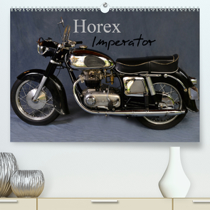 Horex Imperator (Premium, hochwertiger DIN A2 Wandkalender 2021, Kunstdruck in Hochglanz) von Laue,  Ingo