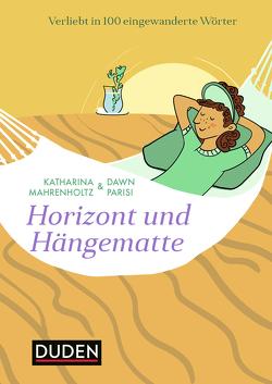 Horizont und Hängematte von Mahrenholtz,  Katharina, Parisi,  Dawn