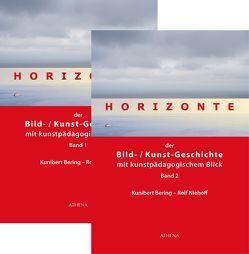 Horizonte der Bild-Kunstgeschichte mit kunstpädagogischem Blick von Bering,  Kunibert, Niehoff,  Rolf