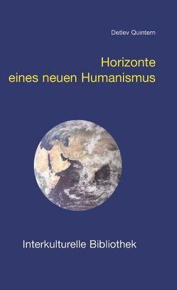 Horizonte eines neuen Humanismus von Quintern,  Detlev