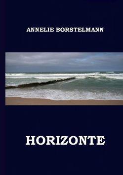 Horizonte von Borstelmann,  Annelie