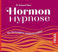 Hormon-Hypnose (Hörbuch) von Marx,  Susanne