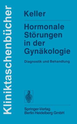 Hormonale Störungen in der Gynäkologie von Keller,  P. J.