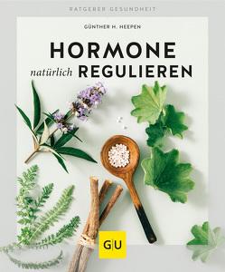 Hormone natürlich regulieren von Heepen,  Günther H.