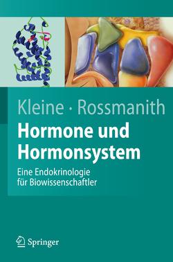 Hormone und Hormonsystem von Kleine,  Bernhard, Rossmanith,  Winfried