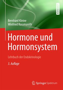 Hormone und Hormonsystem – Lehrbuch der Endokrinologie von Kleine,  Bernhard, Rossmanith,  Winfried