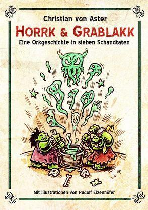 Horrk und Grablakk von von Aster,  Christian