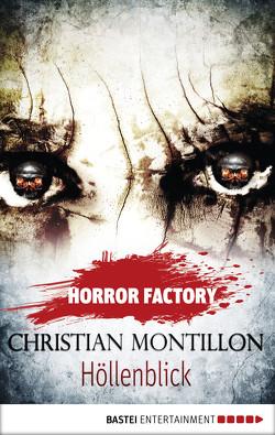 Horror Factory – Höllenblick von Montillon,  Christian, Voehl,  Uwe