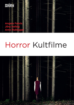 Horror Kultfilme von Fabris,  Angela, Helbig,  Jörg, Russegger,  Arno