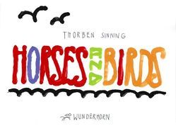 Horses and Birds von Bee,  Andreas, Sinning,  Thorben