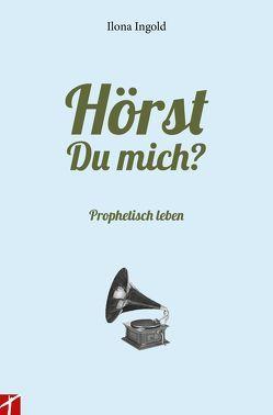 Hörst du mich? von Ingold,  Ilona, Keller,  Andreas