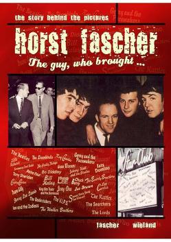 Horst Fascher – The Guy who brought- von Fascher,  Horst, Wieland,  Carsten