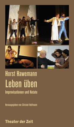 Horst Hawemann – Leben üben von Hawemann,  Horst, Hoffmann,  Chistel