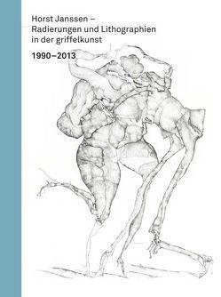 Horst Janssen – Radierungen und Lithographien in der griffelkunst 1990 – 2013 von Busch,  Ralf, Dobke,  Dirk, Loeding,  Peter