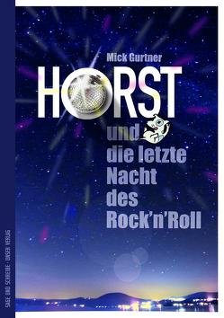 Horst und die letzte Nacht des Rock'n'Roll von Gurtner,  Mick