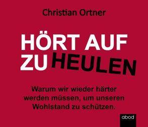 Hört auf zu heulen von Denk,  Andreas, Ortner,  Christian
