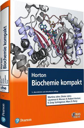 Horton Biochemie kompakt von Horton,  H. Robert, Jahn,  Dieter, Jahn,  Martina, Moran,  Laurence A., Perry,  Marc D., Scrimgeour,  K. Gray