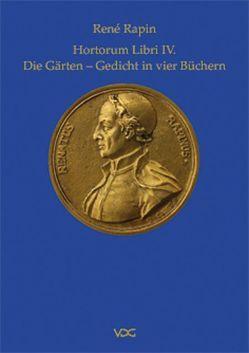 Hortorum Libri IV. von Rapin,  René, Sperlich,  Claudia, Wimmer,  Clemens A