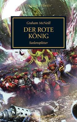Horus Heresy – Der Rote König von McNeill,  Graham, Remberg,  Stephan