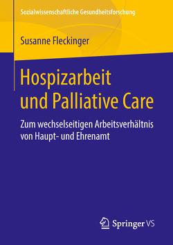 Hospizarbeit und Palliative Care von Fleckinger,  Susanne