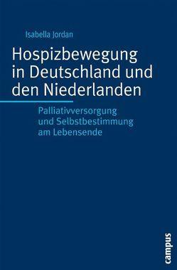 Hospizbewegung in Deutschland und den Niederlanden von Jordan,  Isabella