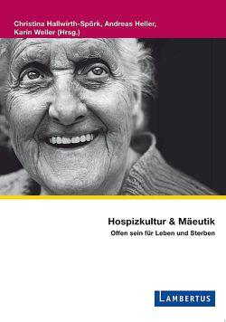 Hospizkultur und Mäeutik von Hallwirth-Spörk,  Christina, Heller,  Andreas, Weiler,  Karin