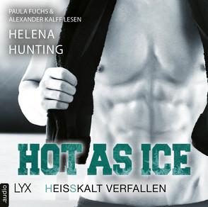 Hot as Ice – Heißkalt verfallen von Fuchs,  Paula, Hunting,  Helena, Kalff,  Alexander, Link,  Michaela