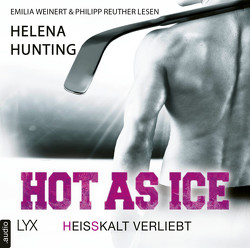 Hot as Ice – Heißkalt verliebt von Bauer,  Beate, Hunting,  Helena, Reuther,  Philipp, Weinert,  Emilia