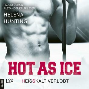 Hot as Ice – Heißkalt verlobt von Fuchs,  Paula, Hunting,  Helena, Kalff,  Alexander, Link,  Michaela