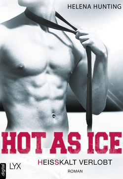 Hot as Ice – Heißkalt verlobt von Hunting,  Helena, Link,  Michaela