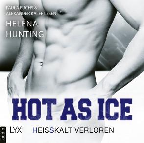 Hot as Ice – Heißkalt verloren von Fuchs,  Paula, Hunting,  Helena, Kalff,  Alexander, Link,  Michaela