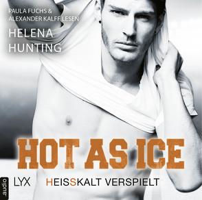 Hot as Ice – Heißkalt verspielt von Fuchs,  Paula, Hunting,  Helena, Kalff,  Alexander, Link,  Michaela