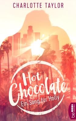 Hot Chocolate – Ein Song für Holly von Taylor,  Charlotte