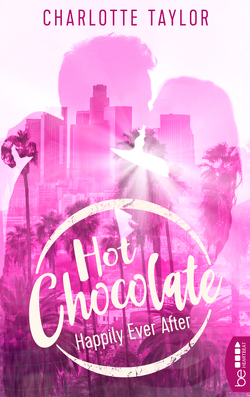 Hot Chocolate – Happily Ever After von Taylor,  Charlotte