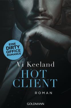 Hot Client von Keeland,  Vi, Schröder,  Babette