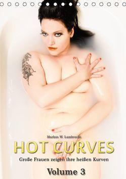 Hot Curves Volume 3 (Tischkalender 2018 DIN A5 hoch) von W. Lambrecht,  Markus