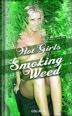 Hot Girls Smoking Weed (Photo Collection) von Goliath