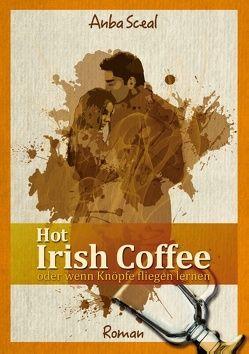 Hot Irish Coffee oder wenn Knöpfe fliegen lernen von Anba,  Sceal