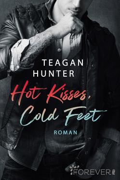 Hot Kisses, Cold Feet von Götz,  Pia, Hunter,  Teagan