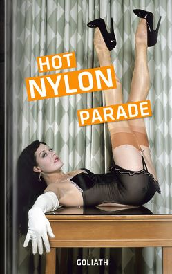 Hot Nylon Parade von Goliath