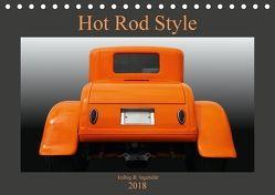Hot Rod Style – kultig & legendär (Tischkalender 2018 DIN A5 quer) von Gube,  Beate