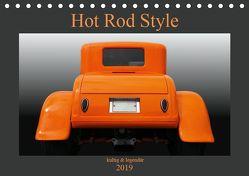 Hot Rod Style – kultig & legendär (Tischkalender 2019 DIN A5 quer) von Gube,  Beate