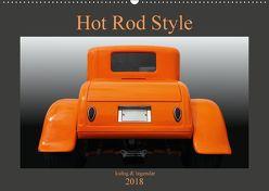 Hot Rod Style – kultig & legendär (Wandkalender 2018 DIN A2 quer) von Gube,  Beate