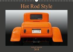 Hot Rod Style – kultig & legendär (Wandkalender 2018 DIN A3 quer) von Gube,  Beate