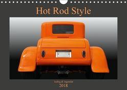 Hot Rod Style – kultig & legendär (Wandkalender 2018 DIN A4 quer) von Gube,  Beate