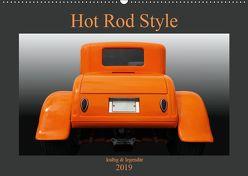 Hot Rod Style – kultig & legendär (Wandkalender 2019 DIN A2 quer) von Gube,  Beate