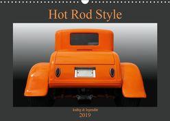 Hot Rod Style – kultig & legendär (Wandkalender 2019 DIN A3 quer) von Gube,  Beate